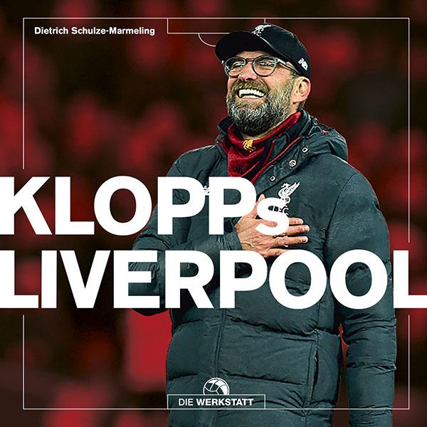 Dietrich Schulze-Marmeling: Klopps Liverpool