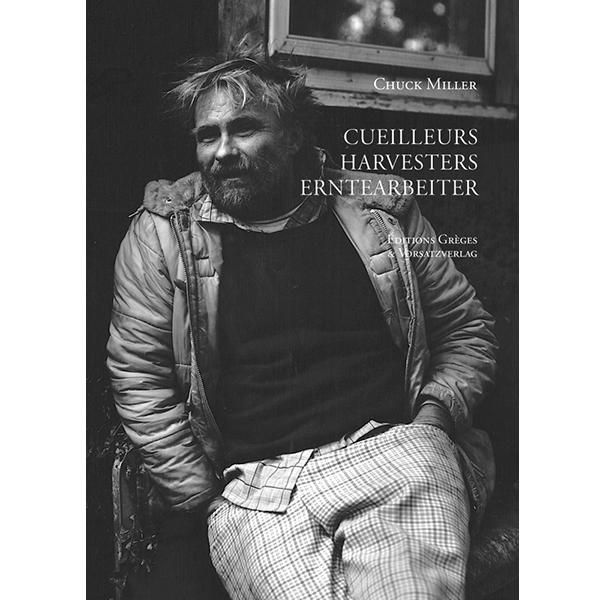 Chuck Miller – Harvesters | Cueilleurs | Erntearbeiter
